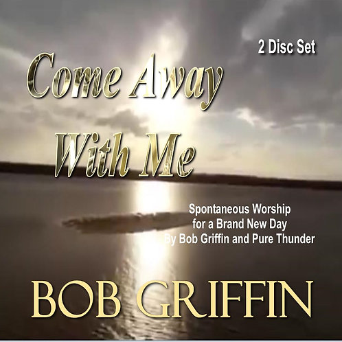 'COME AWAY WITH ME' Spontaneous Worship CD