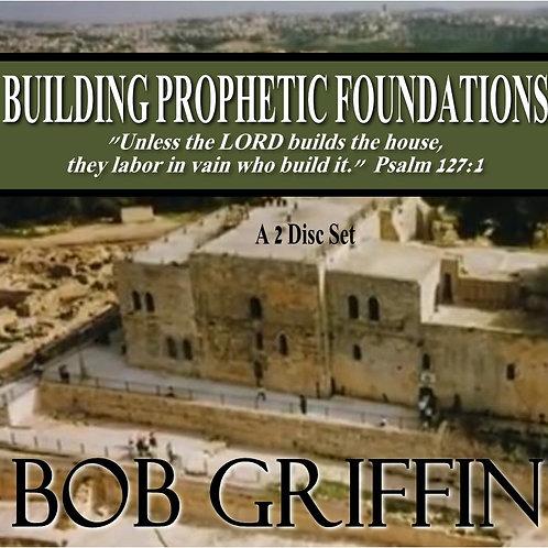 BUILDING PROPHETIC FOUNDATIONS
