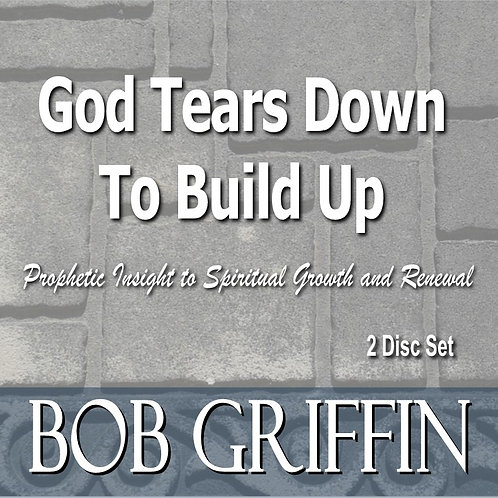 GOD TEARS DOWN TO BUILD UP