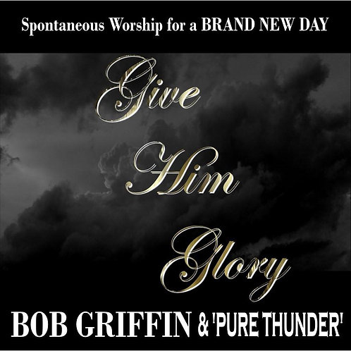 'GIVE HIM GLORY' - SPONTANEOUS WORSHIP