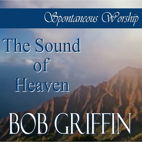 'THE SOUND OF HEAVEN' - SPONTANEOUS WORSHIP