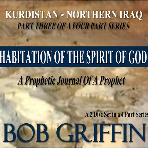 KURDISTAN, IRAQ #3 HABITATION OF THE SPIRIT OF GOD