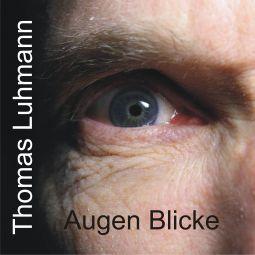 Thomas Luhmann: CD Augen Blicke