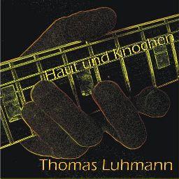 Thomas Luhmann: CD Haut und Knochen
