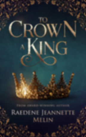To Crown A King - Raedene Jeannette Meli