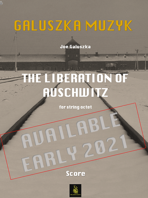 THE LIBERATION OF AUSCHWITZ (2021) - for string octet