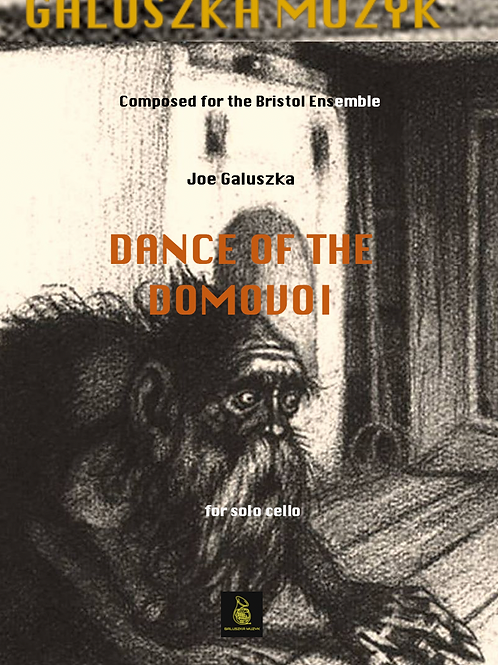 DANCES OF THE DOMOVOI (2018) - for cello solo (Full Score)