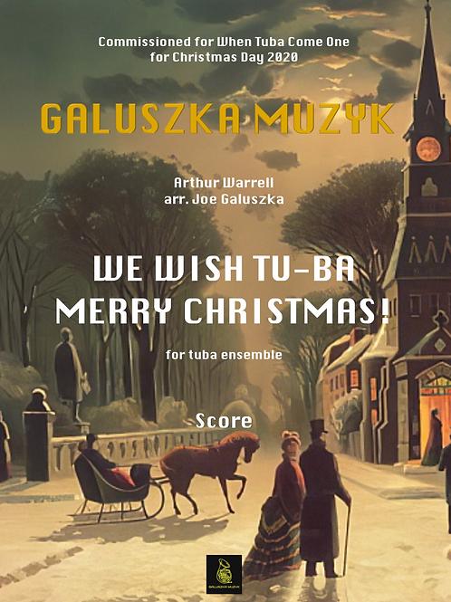 WE WISH TU-BA MERRY CHRISTMAS!! (2020) - for tuba ensemble - Score & Parts