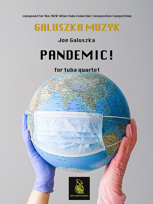 PANDEMIC! (2020) - for tuba/euphonium quartet (c. 8 mins) -      Score & Parts