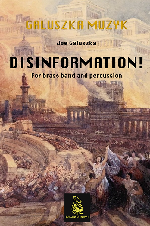 DISINFORMATION! (2020) - for brass band & percussion  (c. 5mins) (Score & Parts)