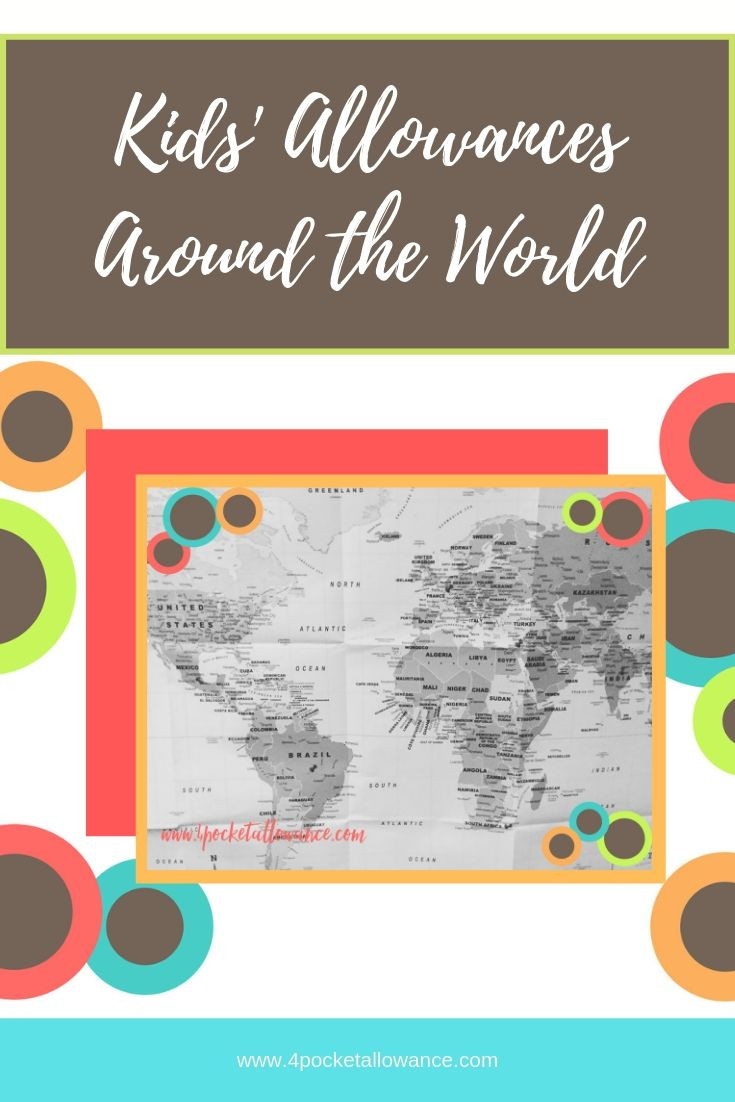 Allowances Around the World, Ideas for parents about allowances and teaching kids about money and financial literacy, #4PocketAllowance