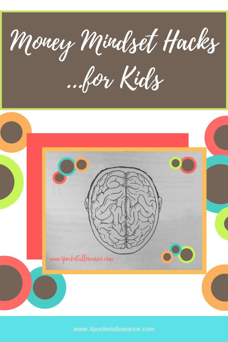 Mindset Hacks - How to create a healthy psychology around money in your kids, Ideas for parents about allowances and teaching kids about money and financial literacy, #4PocketAllowance