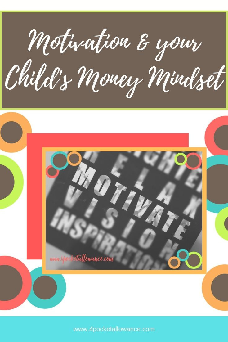 The Role of Motivation, Ideas for parents about allowances and teaching kids about money and financial literacy, #4PocketAllowance
