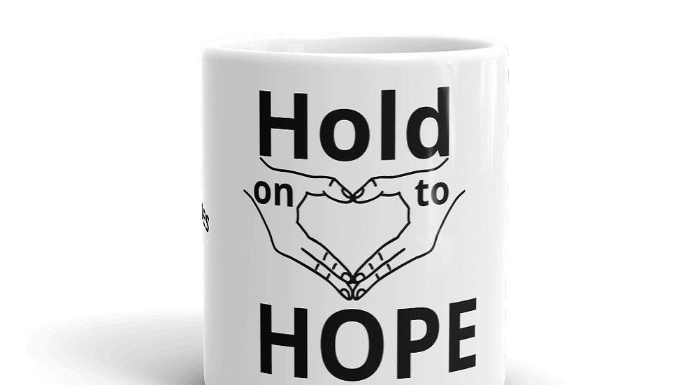 Hold onto HOPE Mug  Hope Overcomes Pain Everyday