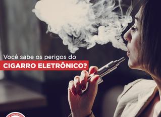 Você sabe os perigos do Cigarro Eletrônico?