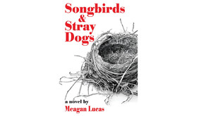 """Songbirds and Stray Dogs"":         Advance Review"