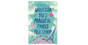 """Review of """"Vanessa Yu's Magical Paris Tea Shop"""""""