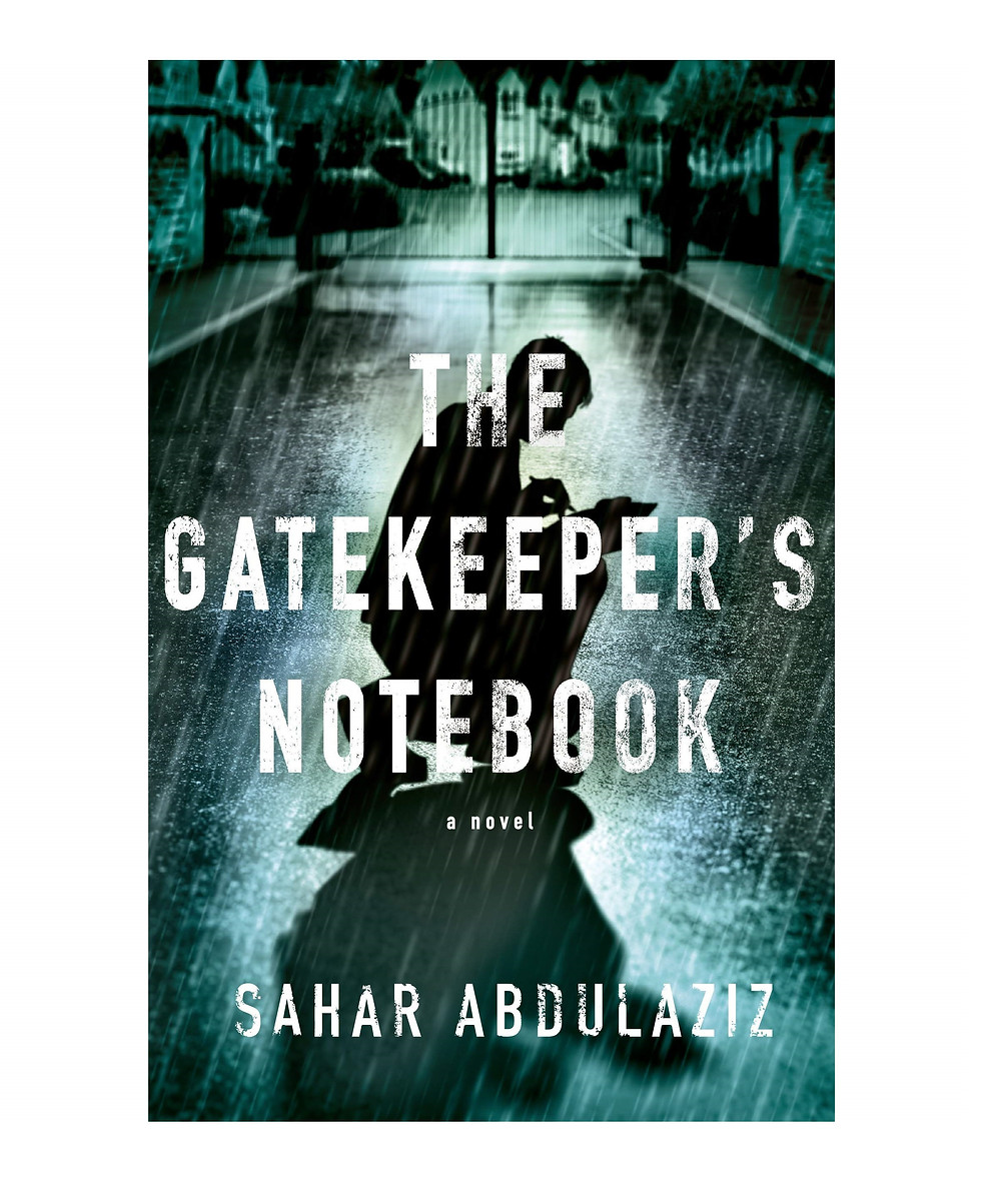 """The Gatekeeper's Notebook"" by Sahar Abdulaziz"