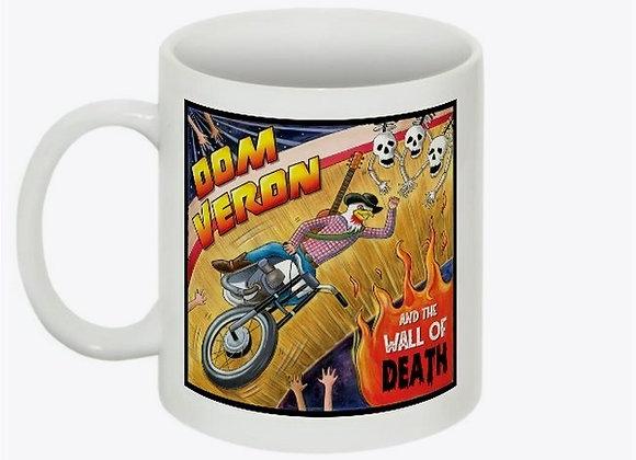 Dom Veron And The Wall Of Death Mug