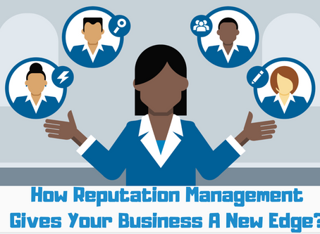 How Reputation Management Gives          your Business A New Edge?