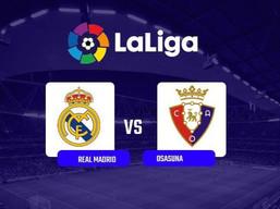 Real Madrid vs CA Osasuna: Laliga Santander Preview