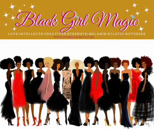 Unapologetically in Love with my Black Girl Magic