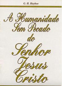 A Humanidade Sem Pecado do Nosso Senhor Jesus Cristo