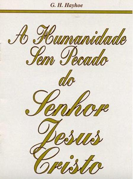 A Humanidade Sem Pecado do Senhor Jesus Cristo