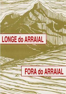Fora do Arraial, Longe do Arraial
