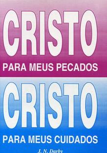 Cristo para Meus Pecados, Cristo para Meus Cuidados