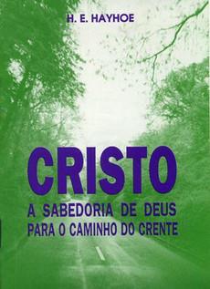 Cristo, A Sabedoria de Deus para o Caminho do Crente