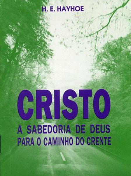 Cristo - A Sabedoria de Deus para o Caminho do Crente