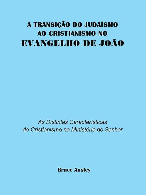 A Transição do Judaísmo ao Cristianismo no Evangelho de João