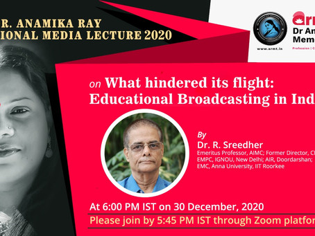 4th Dr. Anamika Ray National Media Lecture held.Government Educational Broadcasting in India failed