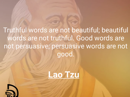 Truthful Words Are Not Beautiful. Beautiful Words Are Not Truthful.