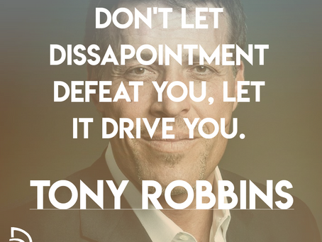 Don't Let Disappointment Defeat You, Let It Drive You