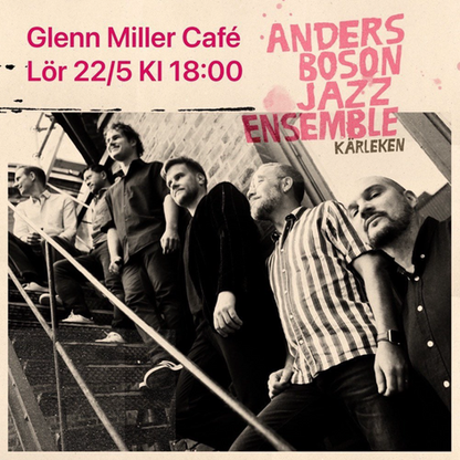 Anders Boson Jazz Ensemble - Live in Glenn Miller Café
