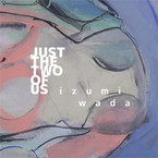 IZUMI WADA - Just the two of us