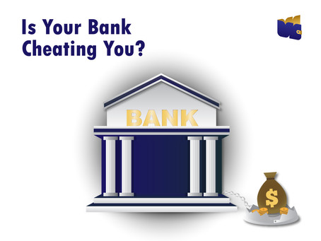 Is Your Bank Cheating You?