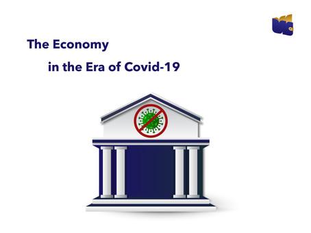 The Economy in the Era of Covid-19