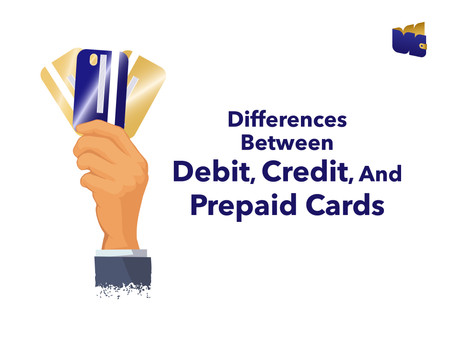 Differences Between Debit, Credit And Prepaid Cards