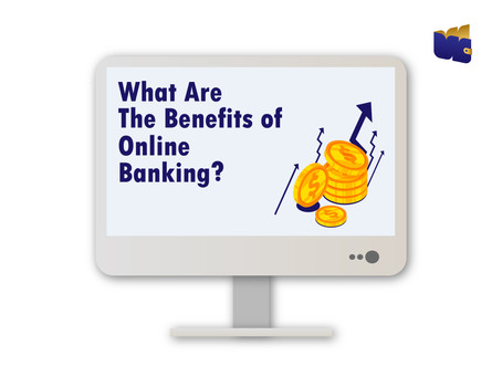 What Are The Benefits of Online Banking?
