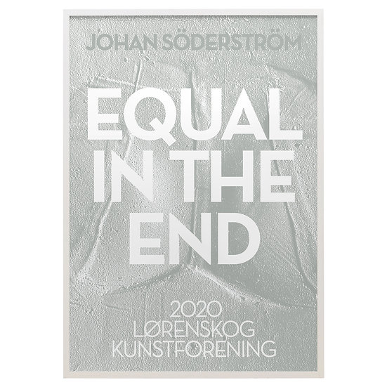 Equal In The End - Lørenskog Kunstforening