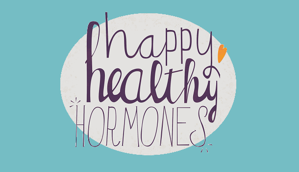 Happy Healthy Hormones