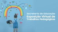 Educação de Ubatuba promove exposição virtual de trabalhos pedagógicos