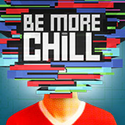 Be More Chill.jpg