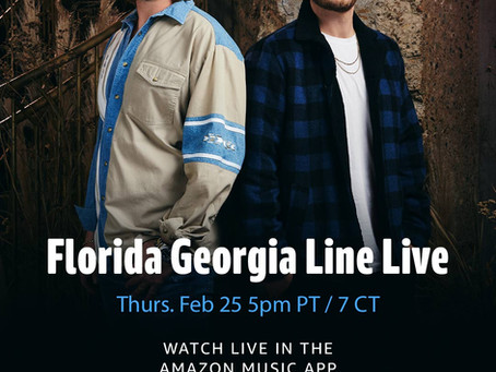 "TUNE IN: ""LIFE ROLLS ON FROM THE FGL HOUSE"" WITH FLORIDA GEORGIA LINE AND AMAZON MUSIC THIS THURSDAY"