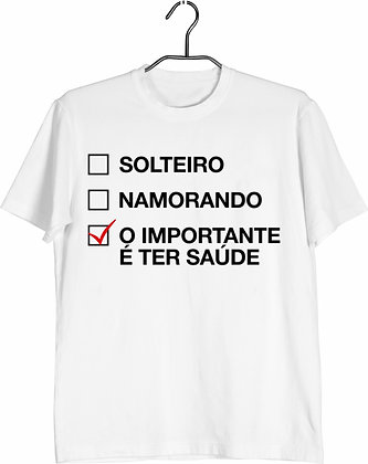 Camisa Importante é ter saúde