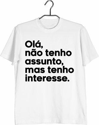 Camisa Tenho Interesse