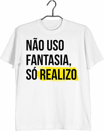 Camisa não uso fantasia